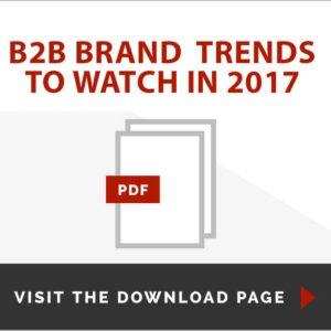 B2B Brand Trends for 2017 - Delia Associates