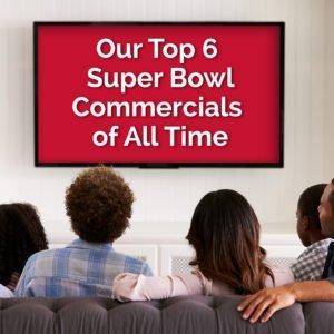 Delia Associates - Top 6 Super Bowl Commercials Of All Time