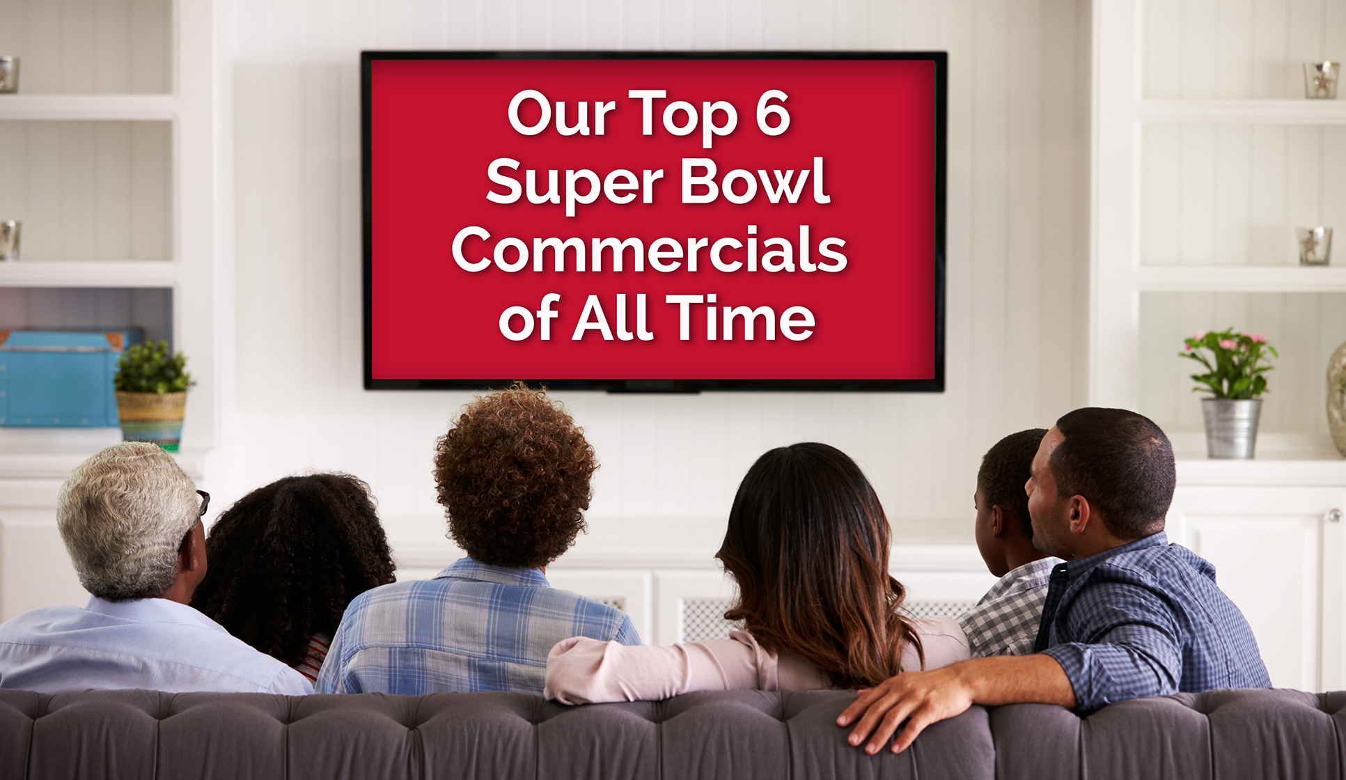 Delia Associates - Top 6 Super Bowl Commercials Of All Time