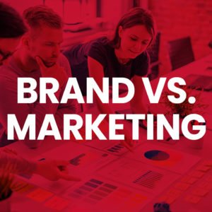 Brand vs Marketing